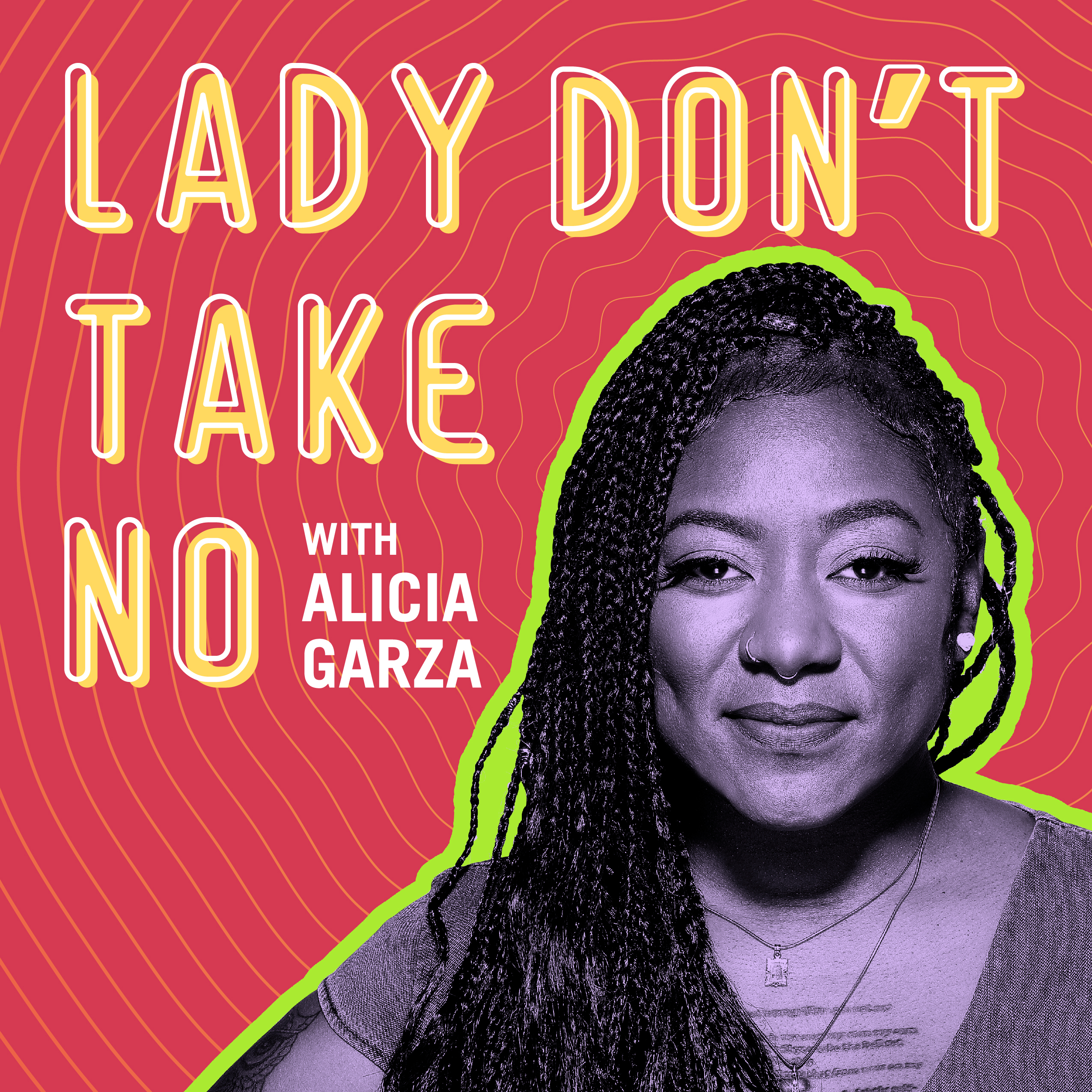 Lady Don't Take No podcast art