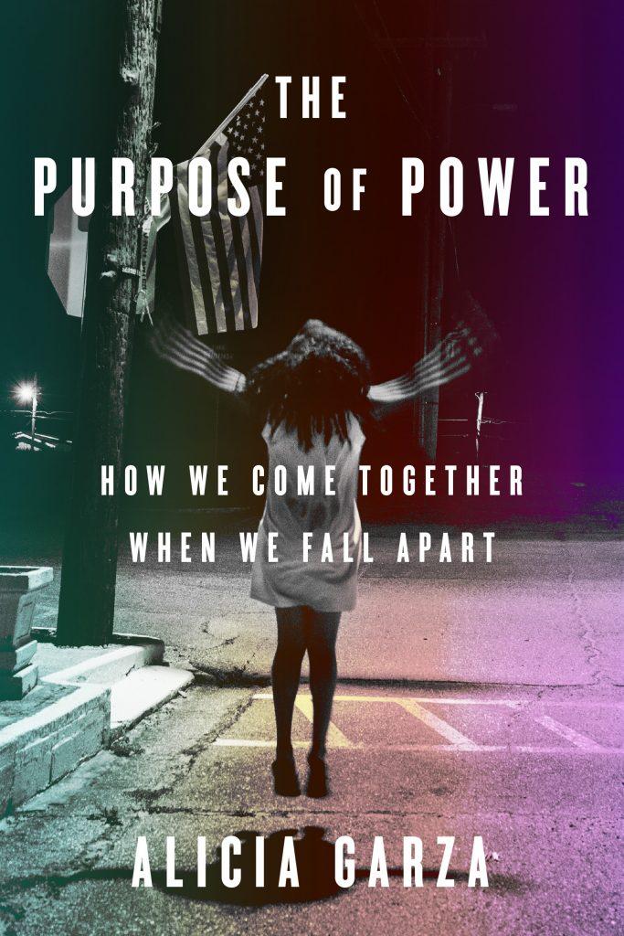 The Purpose of Power by Alicia Garza